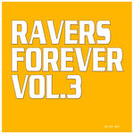 Ravers Forever Vol 3