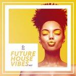 Future House Vibes Vol 27