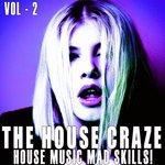The House Craze Vol 2