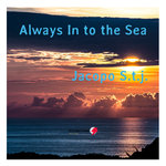 Always In To The Sea