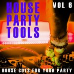 House Party Tools Vol 6