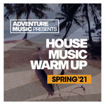 House Music Warm Up (Spring '21)