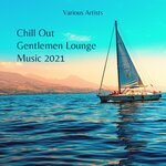 Chill Out - Gentlemen Lounge Music 2021