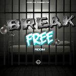 Break Free Riddim (Explicit)