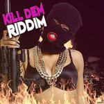 Kill Dem Riddim
