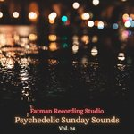 Psychedelic Sunday Sounds Vol 24