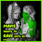 Mavis Wants To Rave With Us! Vol 2 (Explicit)