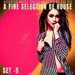 A Fine Selection Of House - Set.5