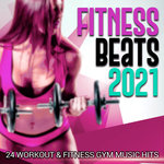 Fitness Beats 2021 - 24 Workout & Fitness Gym Music Hits