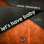 Let's Have Baby (Original Mix)