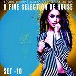 A Fine Selection Of House - Set 10