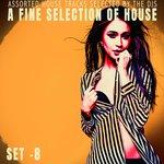 A Fine Selection Of House - Set.8
