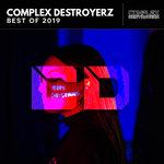 Complex Destroyerz - Best Of 2019