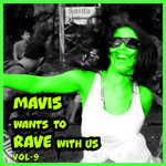 Mavis Wants To Rave With Us! Vol 9 (Explicit)