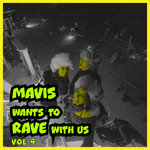 Mavis Wants To Rave With Us! Vol 4 (Explicit)