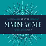 Sunrise Avenue (The Hollywood Lounge Collection) Vol 4