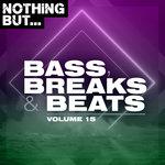 Nothing But... Bass, Breaks & Beats Vol 15