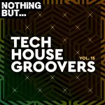 Nothing But... Tech House Groovers Vol 15