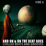 And On & On The Beat Goes Vibe.6