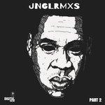 Jay:Z JNGL Remixes (Part 2)