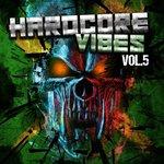 Hardcore Vibes Vol 5