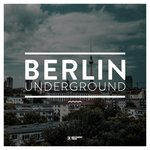 Berlin Underground Vol 1