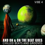 And On & On The Beat Goes - Vibe 4