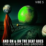 And On & On The Beat Goes - Vibe 5