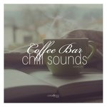 Coffee Bar Chill Sounds Vol 25