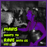 MAVIS Wants To RAVE With Us ! Vol 32 (Explicit)