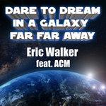Dare To Dream In A Galaxy Far Far Away