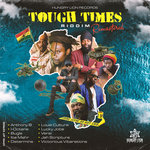 Tough Times Riddim