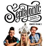 Sepiatonic Remixes Vol 2