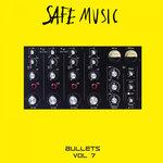 Safe Music Bullets Vol 7