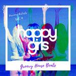 Happy Girls (Groovy House Beats) Vol 4
