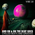 And On & On The Beat Goes - Vibe 10