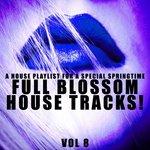 Full Blossom House Tracks! Vol 8