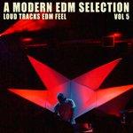A Modern EDM Selection Vol 5