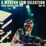 A Modern EDM Selection Vol 10