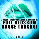 Full Blossom House Tracks! Vol 9