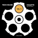 Tech House Roulette (Rien Ne Va Plus) Vol 4