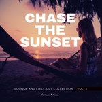 Chase The Sunset (Lounge & Chill Out Collection) Vol 4
