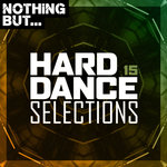 Nothing But... Hard Dance Selections Vol 15