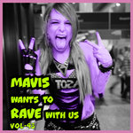 MAVIS Wants To RAVE With Us! Vol 43
