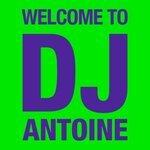 Welcome To DJ Antoine