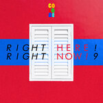 Right Here! Right Now! 9