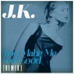 You Make Me Feel Good (Remix)