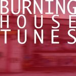 Burning House Tunes