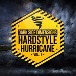 Hardstyle Hurricane Vol 1 - Dark Side Dimensions