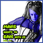 MAVIS Wants To RAVE With Us! Vol 46